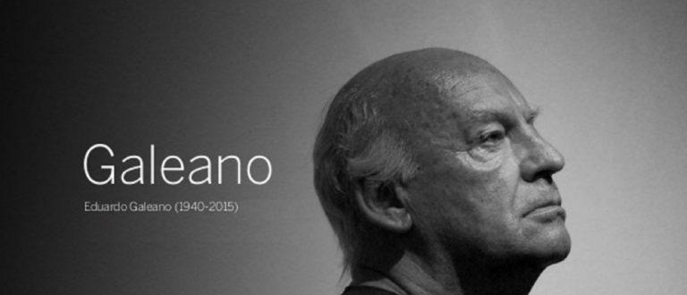 Article : Eduardo Galeano, la mort d'un géant !